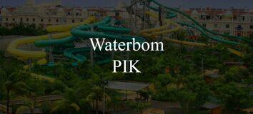 Harga Tiket Waterbom Pantai Indah Kapuk (PIK)